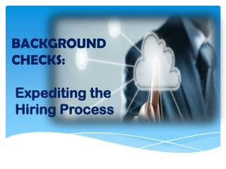 Background Checks: Expediting the Hiring Process