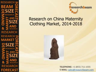 China Maternity Clothing Market Size,Trends, 2014-2018