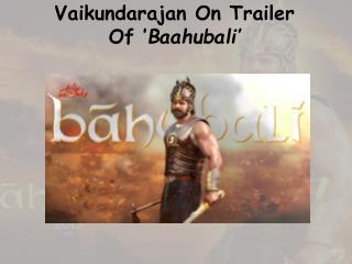 Vaikundarajan On Trailer Of'Baahubali'