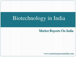 Market Research Report on Biotechnology in India