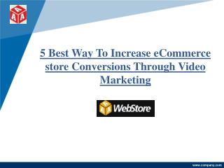 5 Best Way To Increase eCommerce store Conversions Through Video Marketing