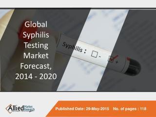 Syphilis Testing Market Global Market Analysis, 2014-2020