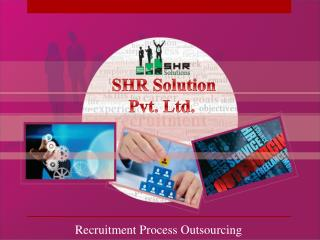 SHR Solution - Recruitment Process Outsourcing Ahmedabad