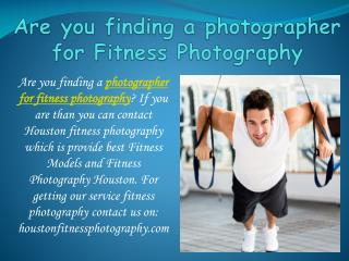 Are you finding a photographer for Fitness Photography