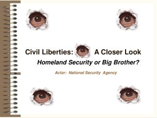 Civil Liberties:           A Closer Look
