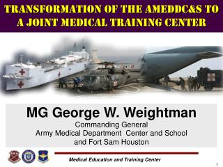 Transformation OF THE AMEDDCS TO A JOINT MEDICAL TRAINING Center