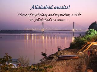 Allahabad awaits