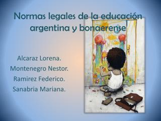 Normas legales  de la educación argentina 2015 (Alcaraz, Mon