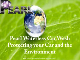 Pearl Waterless Car Wash Protecting Your Car and the Environ