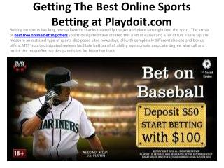 Getting The Best Online Sports Betting at Playdoit.com