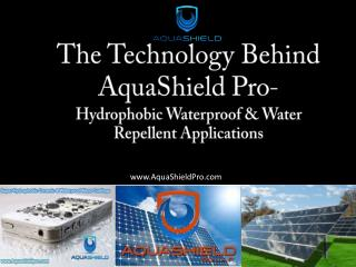 The Technology Behind AquaShield Pro-  Hydrophobic Waterproo