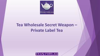 Tea Wholesale Secret Weapon – Private Label Tea