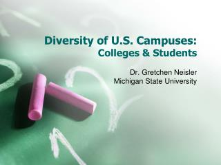 Diversity of U.S. Campuses: Colleges  Students