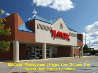 Madison Management Helps You Choose The Perfect Real Estate