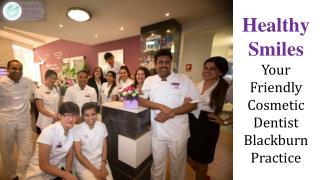 Healthy Smiles - Your Friendly Cosmetic Dentist Blackburn Pr