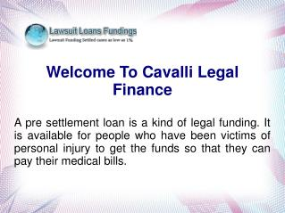Cavalli Legal Finance Provide Pre-settlement Lawsuit Loans i