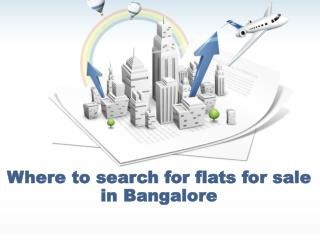 Where to search for flats for sale in Bangalore