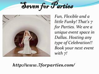Dallas Wedding Venue | Seven for Parties
