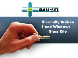 Thermally Broken Fixed Windows – Glass Rite