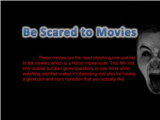 Be Scared to Movies