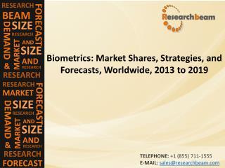 Biometrics Market  Forecasts 2013 to 2019