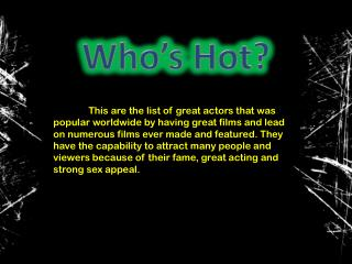 Who's Hot?