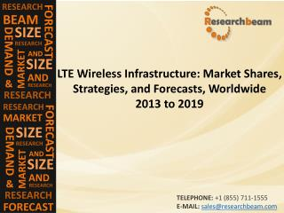 LTE Wireless Infrastructure: Market Shares 2013 to 2019
