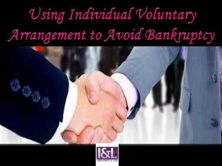 Using Individual Voluntary Arrangement to Avoid Bankruptcy