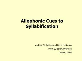 Allophonic Cues to Syllabification