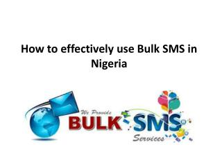 How to effectively use Bulk SMS in Nigeria