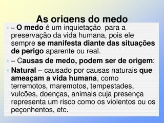 As origens do medo