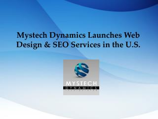 Mystech Dynamics Launches Web Design & SEO Services in the U