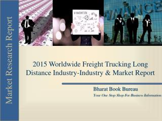 2015 Worldwide Freight Trucking Long Distance Industry-Indu
