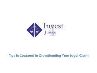 Tips To Succeed In Crowdfunding Your Legal Claim