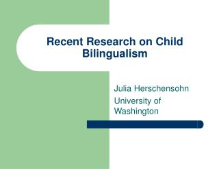 Recent Research on Child Bilingualism