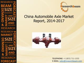 China Automobile Axle Market Report Size, Share, 2014-2017