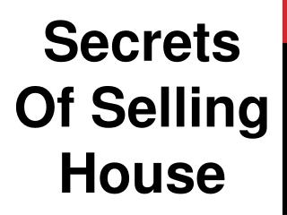 Secrets Of Selling House