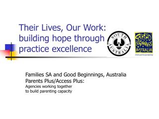 Their Lives, Our Work: building hope through  practice excellence