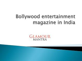 bollywood entertainment magazine in India