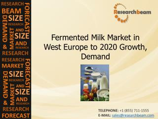Fermented Milk Market in West Europe to 2020 Growth, Demand