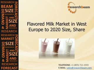 Flavored Milk Market in West Europe to 2020 Size, Share