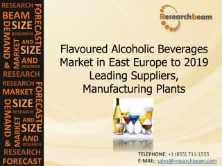 Flavoured Alcoholic Beverages Market in East Europe to 2019