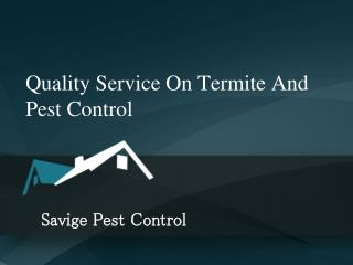 Savige Pest Control  - Quality Service On Termite And Pest C