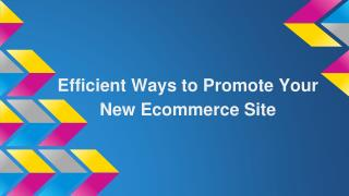 Efficient Ways to Promote Your New Ecommerce Site!