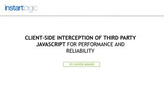 Client-side Interception of Third Party JavaScript for Perfo