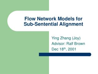 Flow Network Models for Sub-Sentential Alignment