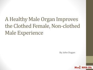 A Healthy Male Organ Improves the Clothed Female, Non-clothe