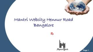 Mantri Webcity Hennur main road Bangalore