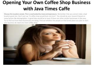 Opening Your Own Coffee Shop Business with Java Times Caffe