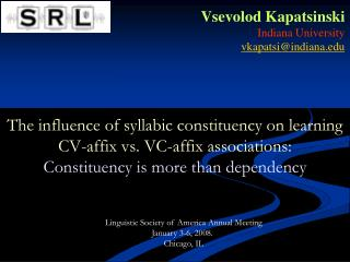 The influence of syllabic constituency on learning CV-affix vs. VC-affix associations:  Constituency is more than depend